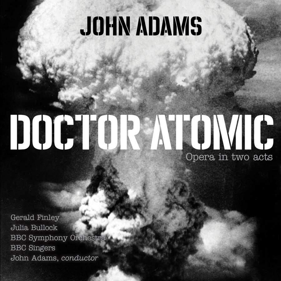 Doctor Atomic, BBC Symphony Orchestra, John Adams