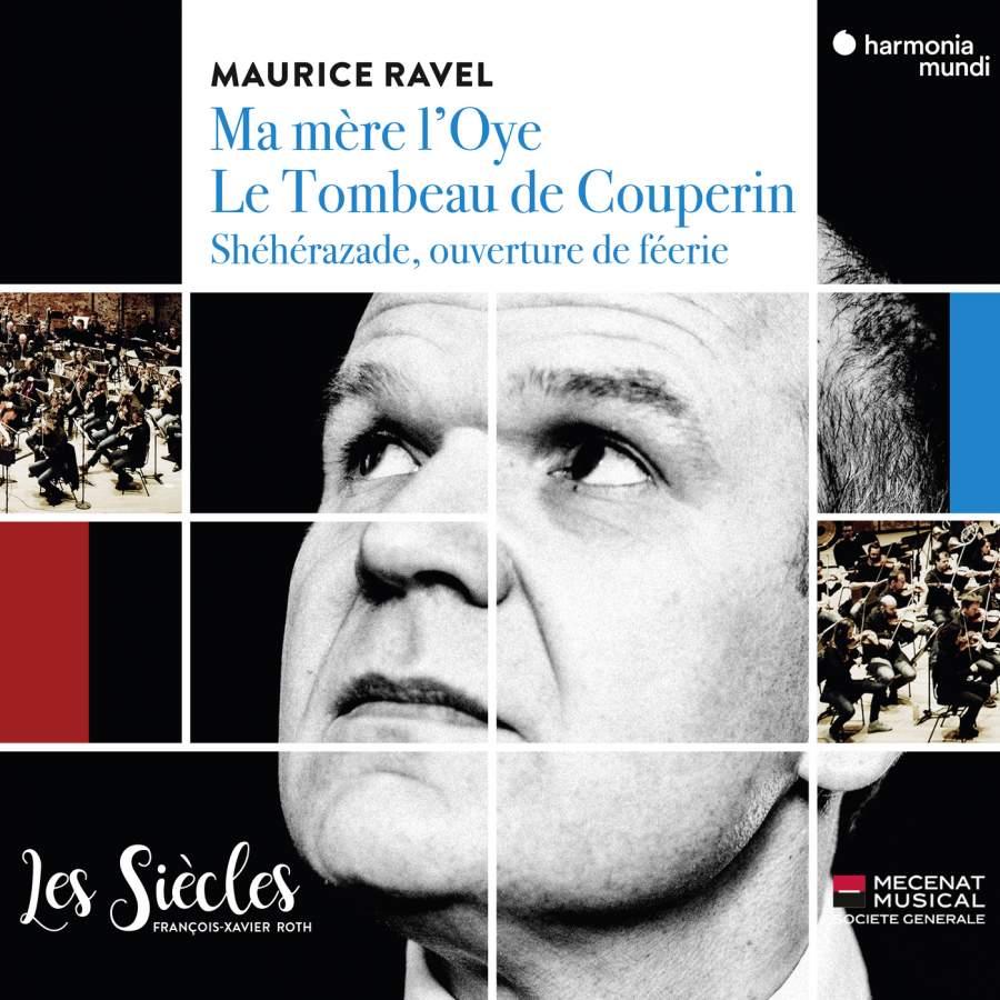 Ravel: Mother Goose, Le Tombeau de Couperin (Les Siècles