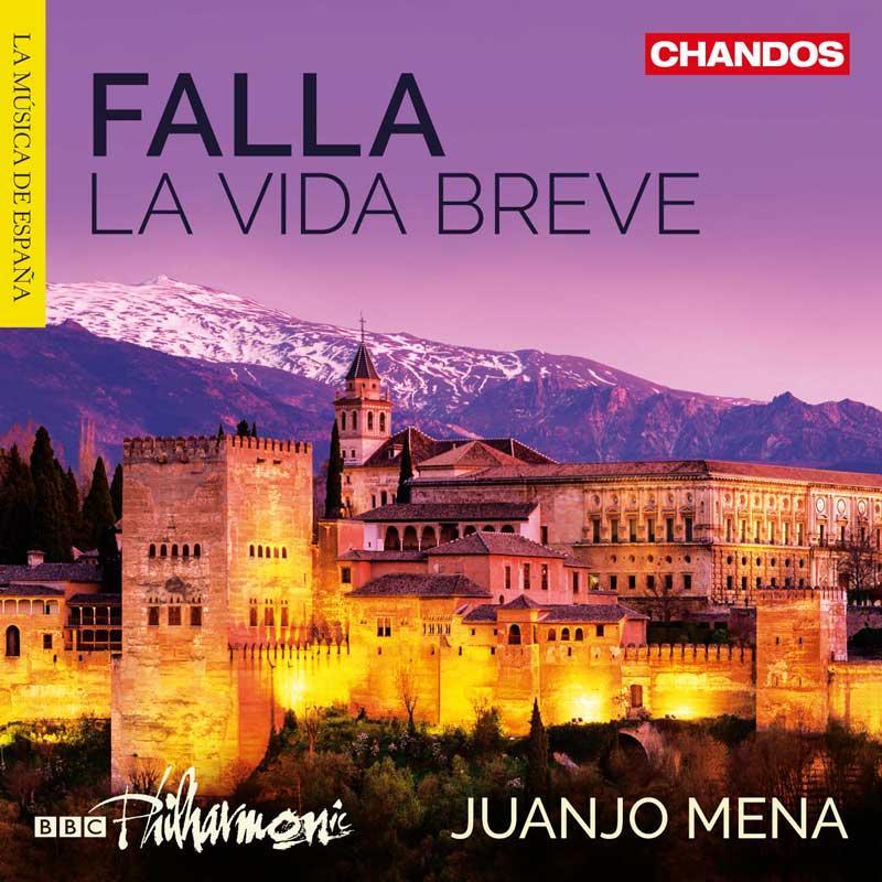 La Vida Breve (BBC Philharmonic/Juanjo Mena)
