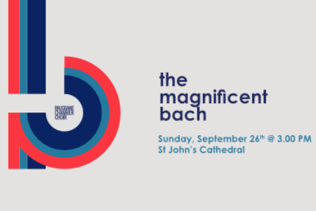 The Magnificent Bach – Brisbane Chamber Choir and Lumens Chamber Choir with special guest artists